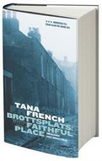 Brottsplats: Faithful Place - Tana French