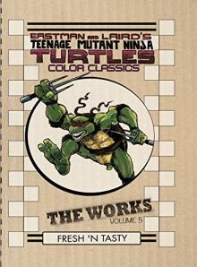 Teenage Mutant Ninja Turtles: The Works Volume 5 - Kevin B. Eastman, Peter Laird, Jim Lawson