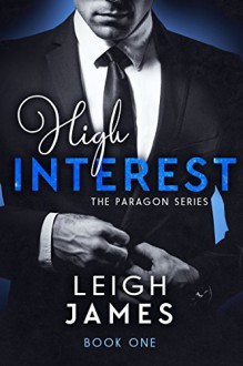 High Interest: Book One (The Paragon Series) - Leigh James