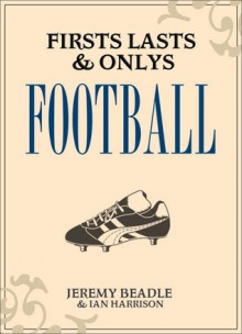 Firsts, Lasts & Onlys: Football - Jeremy Beadle, Ian Harrison