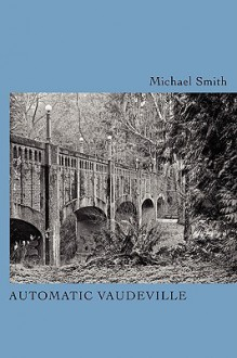 Automatic Vaudeville - Michael Townsend Smith