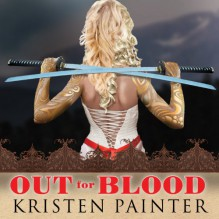 Out for Blood: House of Comarré, Book 4 - Kristen Painter, Abby Craden