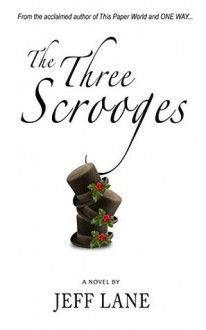 The Three Scrooges - Jeff Lane