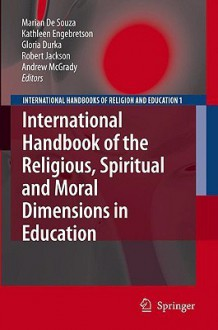 International Handbook of the Religious, Moral and Spiritual Dimensions in Education - Marian de Souza