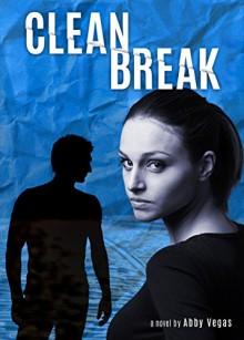 Clean Break - Abby Vegas