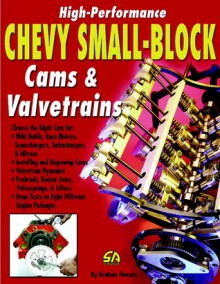 How to Build High-Performance Chevy Small-Block Cams/Valvetrains - Graham Hansen