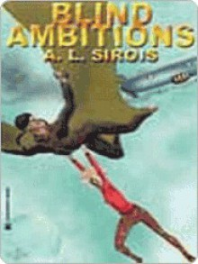 Blind Ambitions - A. Sirois