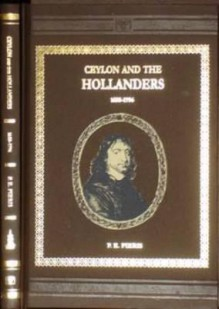 Ceylon and the Hollanders, 1658-1796 - P. E. Pieris, P.E. Pieris