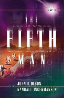 The Fifth Man - John B. Olson, Randy Ingermanson