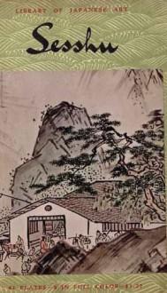 Sesshu: Library of Japanese Art (Sesshu Toyo (1420-1506)) - Tanio Nakamura, Elise Grilli