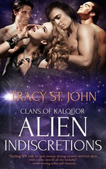 Alien Indiscretions (World of Kalquor #9) - Tracy St. John