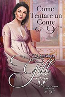 Come tentare un conte - Tamara Gill