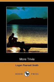 More Trivia (Dodo Press) - Logan Smith