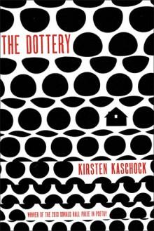 The Dottery - Kirsten Kaschock