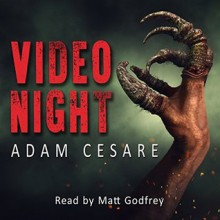 Video Night - Adam Cesare,Matt Godfrey