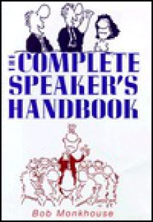 Bob Monkhouse's Complete Speaker's Handbook - Bob Monkhouse