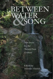 Between Water and Song: New Poets for the Twenty-First Century - Norman Minnick