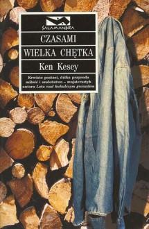 Czasami wielka chętka - Ken Kesey, Jerzy Łoziński