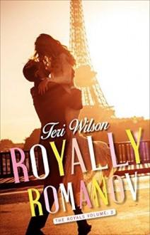 Royally Romanov (The Royals Book 2) - Teri Wilson