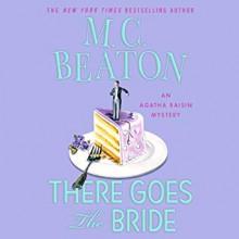 There Goes the Bride (Agatha Raisin #20) - M.C. Beaton,Penelope Keith