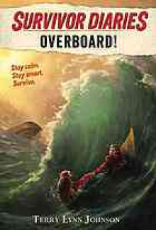 Survivor Diaries: Overboard! - Terry Lynn Johnson,Jani Orban