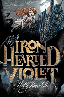 By Kelly Barnhill Iron Hearted Violet (Reprint) - Kelly Barnhill