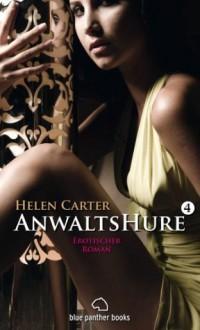 Anwaltshure 4 Erotischer Roman (German Edition) - Helen Carter