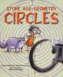 Stone Age Geometry: Circles - Gerry Bailey, Felicia Law, Mike Phillips