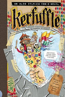 Kerfuffle (The Aldo Zelnick Comic Novel Series) - Kendra Spanjer, Karla Oceanak