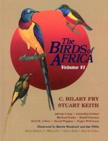 The Birds of Africa, Volume VI: Picathartes to Oxpeckers - C. Hilary Fry, Emil K. Urban, Stuart Keith