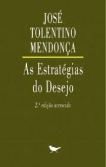 As Estratégias Do Desejo: Um Discurso Bíblico Sobre A Sexualidade - José Tolentino Mendonça