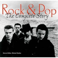 Rock And Pop: The Complete Story - Richard Buskin, Angus Bell