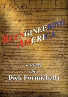 Reengineering America - Dick Formichella
