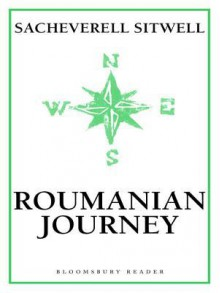 Roumanian Journey - Sacheverell Sitwell