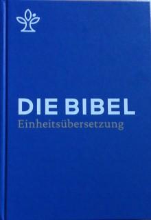 Die Bibel: Gesamtausgabe. Revidierte Einheitsübersetzung 2017 - Katholisches Bibelwerk