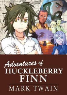 The Adventures of Huckleberry Finn - Mark Twain,Crystal Chan