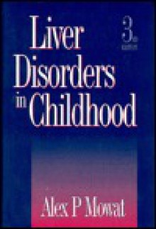 Liver Disorders in Childhood - Alex P. Mowat