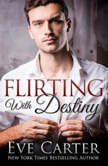 Flirting with Destiny - Eve Carter
