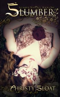 Slumber (The Slumber Duology, #1) - Christy Sloat