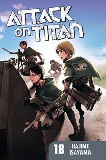 Attack on Titan Vol. 18 - Hajime Isayama, Hajime Isayama