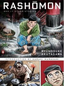 Rashomon and Seventeen Other Stories - Yoshihiro Tatsumi,Ryūnosuke Akutagawa,Jay Rubin,Haruki Murakami