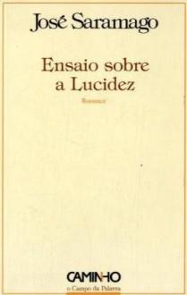 Ensaio sobre a Lucidez - José Saramago