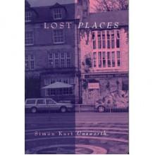 Lost Places - Simon Kurt Unsworth
