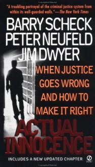 Actual Innocence - Barry Scheck,Jim Dwyer,Peter Neufeld