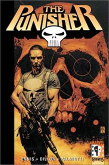 The Punisher Vol. 1: Welcome Back, Frank - Garth Ennis;Steve Dillon