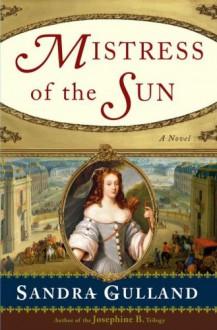 Mistress of the Sun - Sandra Gulland
