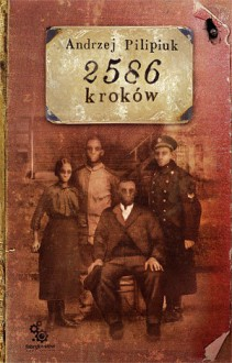 2586 kroków (Hardback) - Andrzej Pilipiuk