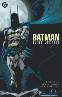 Batman: Blind Justice - Sam Hamm, Denys Cowan, Dick Giordano
