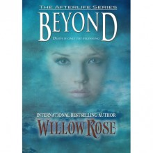 Beyond (Afterlife,#1) - Willow Rose