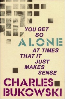 You Get So Alone at Times (Paperback) - Charles Bukowski (Author)
